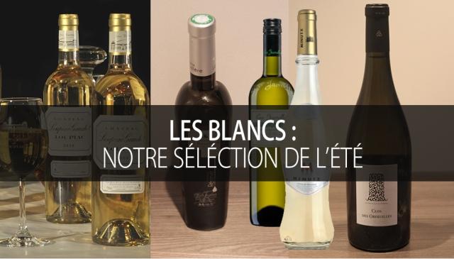 LE BANC D'ESSAI DES BLANCS D'ÉTÉ DE LA RÉDACTION